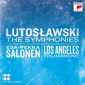 Listen online now to upcoming release of Lutosławski symphony cycle by Salonen and LAPhil