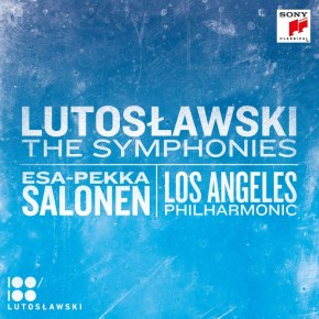 Listen online now to upcoming release of Lutosławski symphony cycle by Salonen and LA Phil